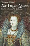 Virgin Queen: Elizabeth I, Genius of the Golden Age (0201156261) by Christopher Hibbert