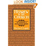 Hebrew in the Church: The Foundations of Jewish-Christian Dialogue