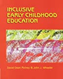 img - for Inclusive Early Childhood Education: Merging Positive Behavioral Supports, Activity-Based Intervention, and Developmentally Appropriate Practice book / textbook / text book