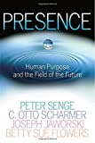 img - for Presence: Human Purpose and the Field of the Future book / textbook / text book