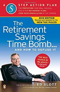 The Retirement Savings Time Bomb . . . and How to Defuse It: A Five-Step Action Plan for Protecting Your IRAs, 401(k)s, and Other Retirement Plans from Near Annihilation by the Taxman by Penguin Books
