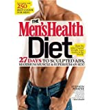 The Mens Health Diet: 27 Days to Sculpted Abs, Maximum Muscle & Superhuman Sex! (Paperback) - Common