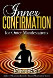 Inner Confirmation for Outer Manifestations (English Edition)