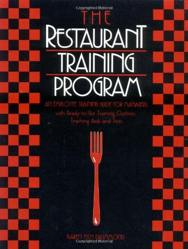 Das Restaurant-Trainingsprogramm: Ein Trainingshandbuch für Führungskräfte Mitarbeiter