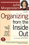 Organizing from the Inside Out, second edition: The Foolproof System For Organizing Your Home, Your Office and Your Life