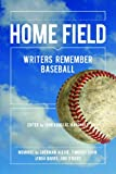 img - for Home Field: Writers Remember Baseball book / textbook / text book