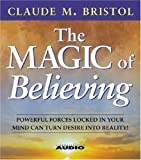 img - for The Magic Of Believing Abridged Edition by Bristol, Claude M. published by Simon & Schuster Audio (1985) Audio CD book / textbook / text book