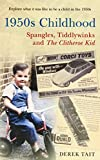 1950s Childhood: Spangles, Tiddlywinks and the Clitheroe Kid