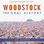 Woodstock: The Oral History | Joel Makower