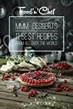 Mmm... Desserts!: 11 best dessert recipes from all over the world