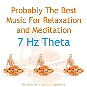 Probably The Best Music For Relaxation and Meditation: 7 Hz Theta - Single