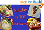 """holiday"" 25 TOP Eisrezepte (Taquita..."