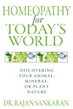 img - for Homeopathy for Today's World: Discovering Your Animal, Mineral, or Plant Nature book / textbook / text book