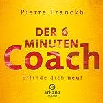Der 6-Minuten-Coach: Erfinde dich neu! | Pierre Franckh