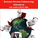 Business Process Outsourcing Unleashed Audiobook by Ade Asefeso MCIPS MBA Narrated by Mark La Roi