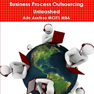 Business Process Outsourcing Unleashed | [Ade Asefeso MCIPS MBA]