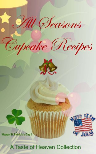 Free Kindle Book : All Seasons Cupcake Recipes - A Taste of Heaven Collection