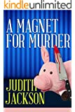 A Magnet For Murder (A Val Valentyn Humorous Mystery Book 3)