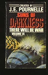 Guns of Darkness: There Will Be War #6 by Jerry Pournelle