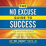 The No Excuse Guide to Success: No Matter What Your Boss - or Life - Throws at You | Jim