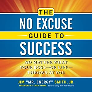 The No Excuse Guide to Success: No Matter What Your Boss - or Life - Throws at You | [Jim