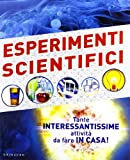 Esperimenti scientifici. Tante interessantissime attività da fare in casa! (8858008308) by Robert Winston