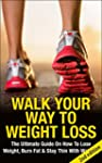 Walk Your Way To Weight Loss 2nd edit...