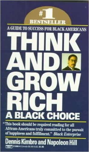 Think & Grow Rich: A Black Choice written by Napoleon%3B Kimbro%2C Dennis Paul Hill