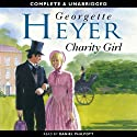 Charity Girl (       UNABRIDGED) by Georgette Heyer Narrated by Daniel Philpott