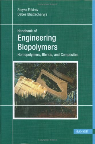 Handbook Of Engineering Biopolymers: 'Homopolymers, Blends, And Composites