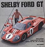 img - for Shelby GT40: Shelby American Original Archives 1964-1967 Including GT40, Mk. II, Mk. IV, and More book / textbook / text book
