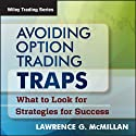 Avoiding Option Trading Traps: What to Look for and Strategies for Success  by Lawrence G. McMillan Narrated by Ed Downs