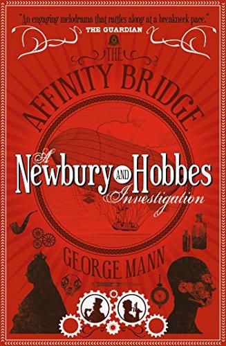 the-affinity-bridge-a-newbury-hobbes-investigation