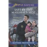 Safe by the Marshal's Side (Witness Protection Book 1) ~ Shirlee McCoy