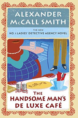 Alexander McCall Smith - The Handsome Man's Deluxe Café