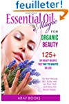 Essential Oil Magic For Organic Beaut...