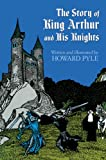 The Story of King Arthur and His Knights (Dover Children's Classics) (0486214451) by Pyle, Howard