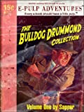 Bulldog Drummond Collection, Volume 1 (Four adventure novels in one volume!)