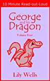 George and his Dragon - Volume Four (Read-out-Loud)