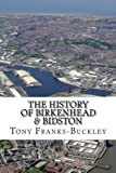 The History of Birkenhead & Bidston: The Wirral Peninsula (Volume 2)