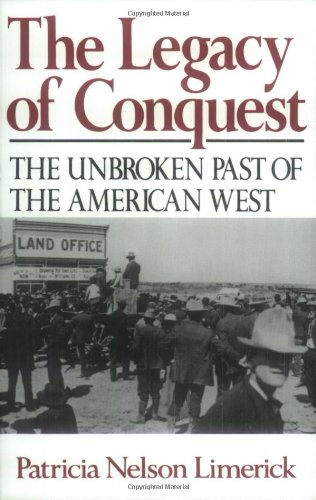 The Legacy of Conquest: The Unbroken Past of the American...