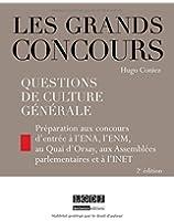Questions de culture générale : Préparation aux concours de l'ENA, l'ENM, au Quai d'Orsay, aux Assemblées parlementaires et à l'INET