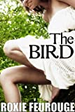 The Bird (Mind Control, Exhibitionism Erotic and Science Fiction Romance)