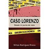 Caso Lorenzo: Desde mi punto de vista (Spanish Edition)