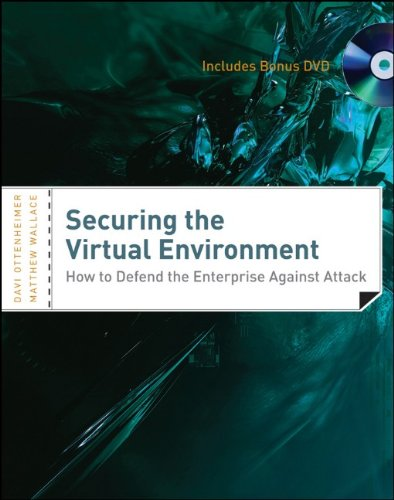 Securing the Virtual Environment, Included DVD: How to Defend the Enterprise Against Attack