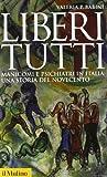Liberi tutti : manicomi e psichiatri in Italia: una storia del Novecento