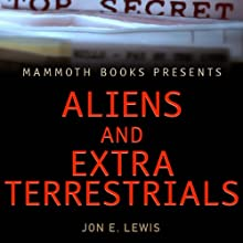 Mammoth Books Presents: Aliens & Extra-Terrestrials Audiobook by Jon E. Lewis Narrated by Peter Marinker