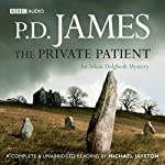 The Private Patient (       UNABRIDGED) by P. D. James Narrated by Michael Jayston