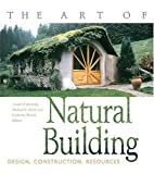 img - for The Art of Natural Building: Design, Construction, Resources book / textbook / text book
