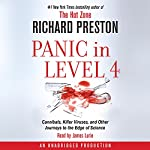 Panic in Level 4: Cannibals, Killer Viruses, and Other Journeys to the Edge of Science | Richard Preston